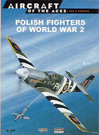 Aircraft of the Aces: Men & Legends - Polish Fighters of World War 2