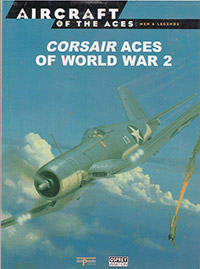 Aircraft of the Aces: Men & Legends - Corsair Aces of World War 2