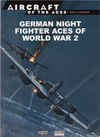 Aircraft of the Aces: Men & Legends - German Night Fighter Aces of World War 2