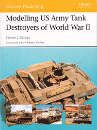 Modelling the US Army Tank Destroyers of World War II