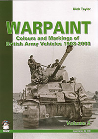 Warpaint - Colours and Markings of British Army Vehicles 1903-2003 Volume 2